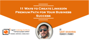 11 Ways to Create LinkedIn Premium Path for Your Business Success