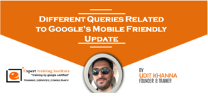 Different Queries Related to Google's Mobile Friendly Update