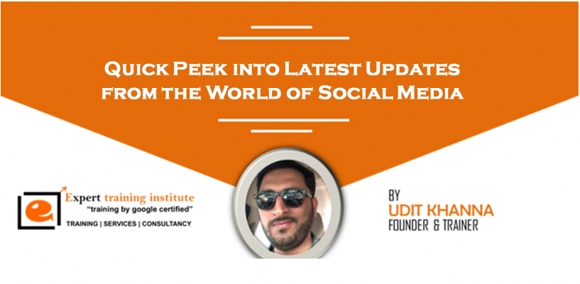 Quick Peek into Latest Updates from the World of Social Media