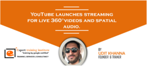 YouTube launches streaming for live 360°videos and spatial audio.