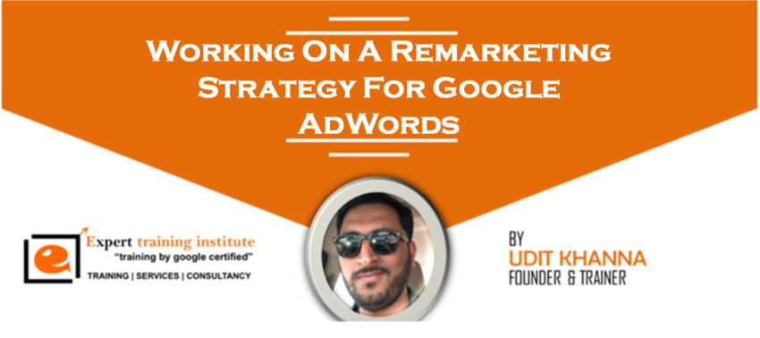 Working On A Remarketing Strategy For Google AdWords
