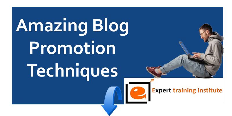 Amazing Blog Promotion Techniques