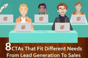 Top 8 CTAs That Fit Different Needs From Lead Generation To Sales