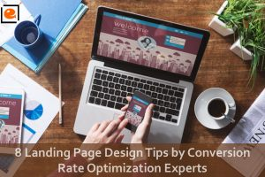 8 Tips suggested by experts of Conversion Rate Optimization for Landing Page Design