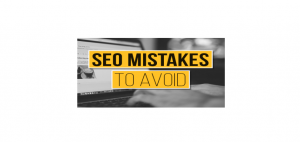 5 common mistakes that fail SEO marketers or bloggers