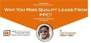 Why You Miss Quality Leads From PPC?