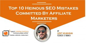 Top 10 Heinous SEO Mistakes Committed By Affiliate Marketers