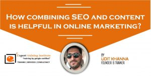 How combining SEO and content is helpful in online marketing?