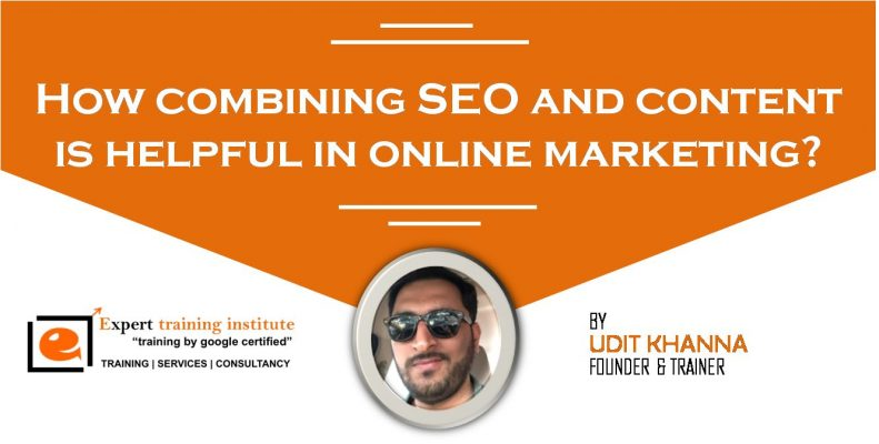 How combining SEO and content is helpful in online marketing