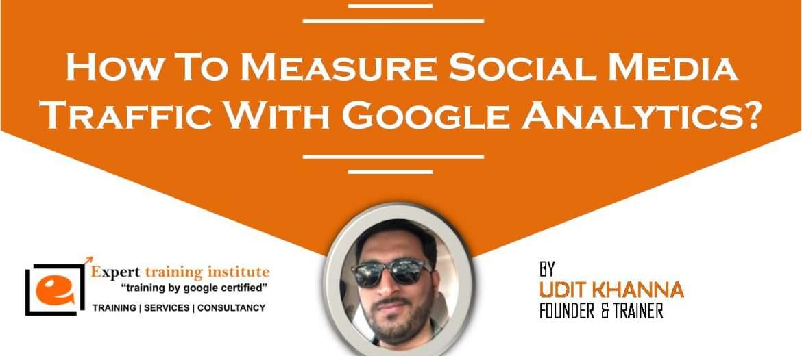 How To Measure Social Media Traffic With Google Analytics