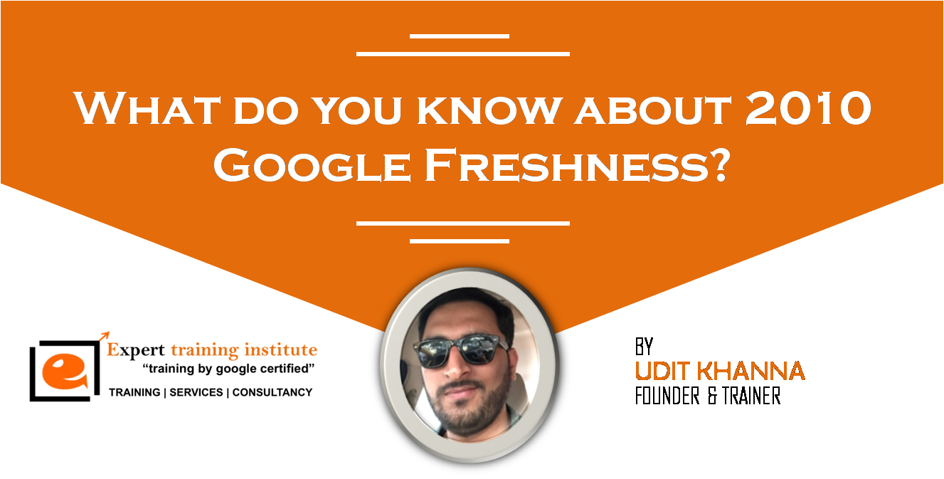 What do you know about 2010 Google Freshness?