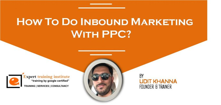 How To Do Inbound Marketing With PPC?