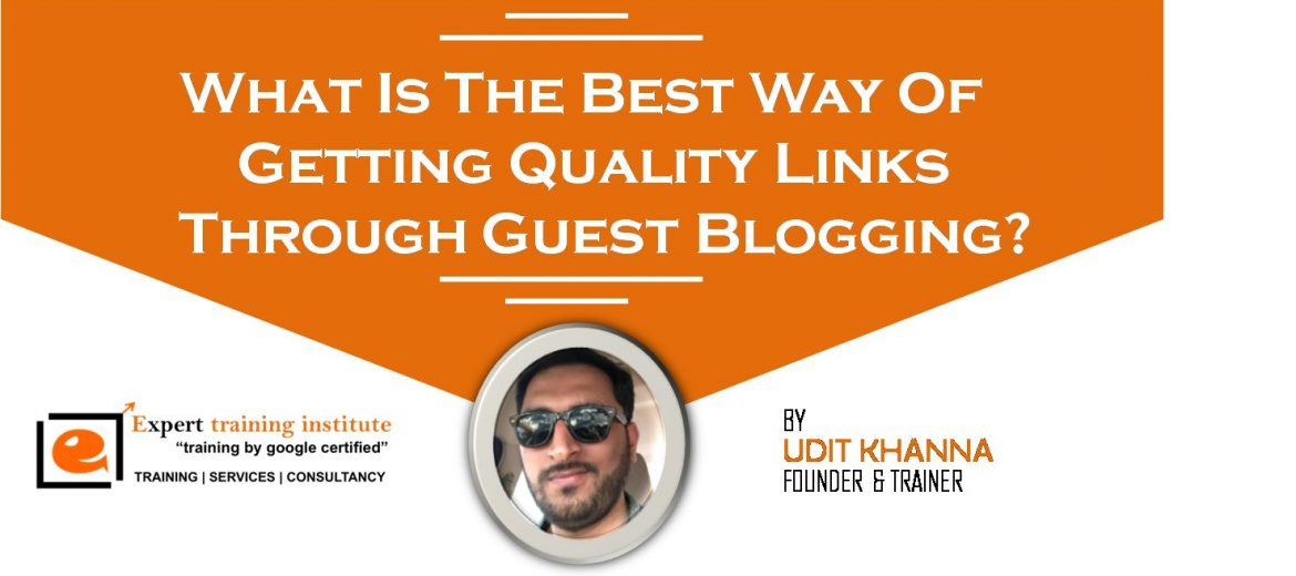 What Is The Best Way Of Getting Quality Links Through Guest Blogging