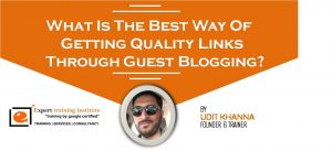 What Is The Best Way Of Getting Quality Links Through Guest Blogging?