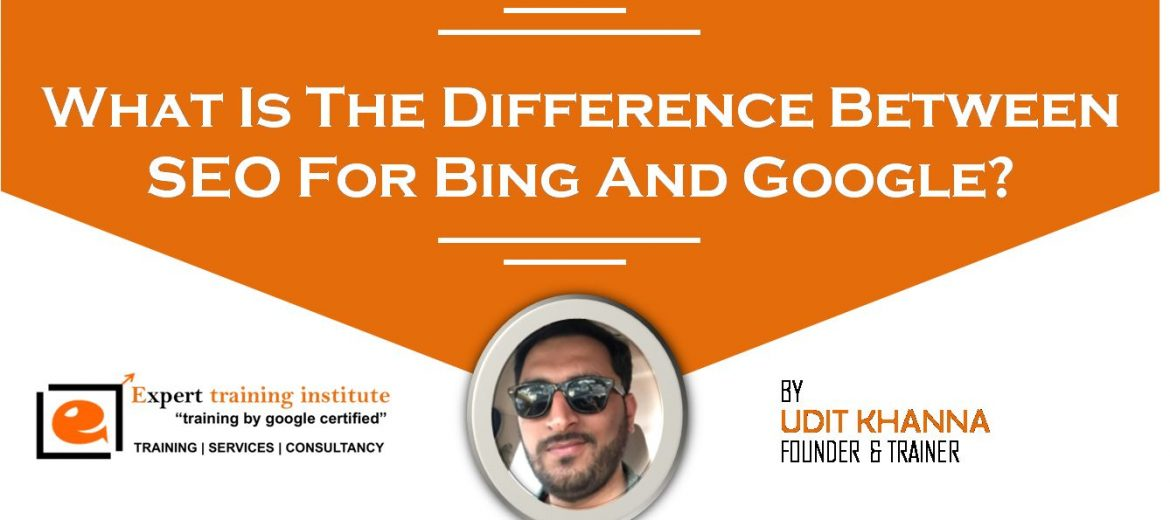 What Is The Difference Between SEO For Bing And Google