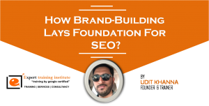 How Brand-Building Lays Foundation For SEO?