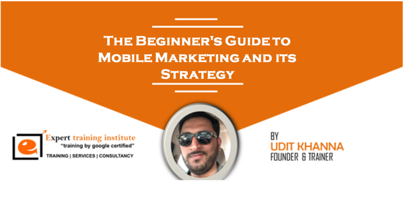 The Beginner's Guide to Mobile Marketing and its Strategy