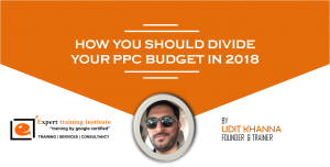 How You Should Divide Your PPC Budget In 2018?