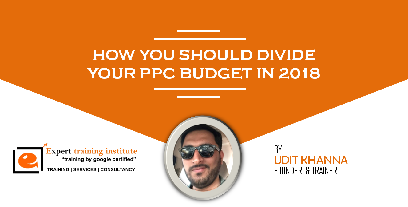 HOW TO DIVIDE PPC BUDGET 2018 IMAGE