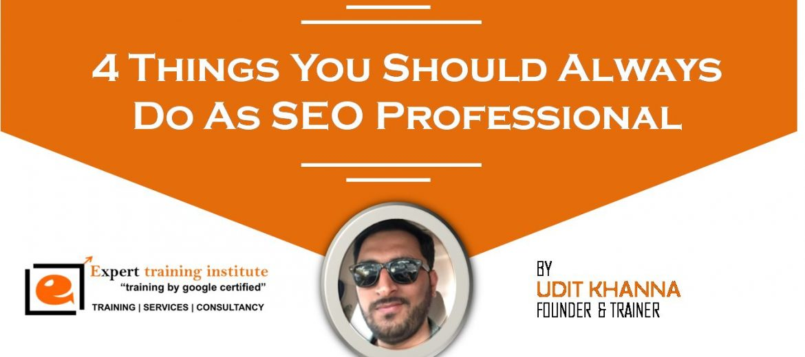 4 things to do as SEO Professional