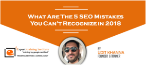 What Are The 5 SEO Mistakes You Can't Recognize in 2018