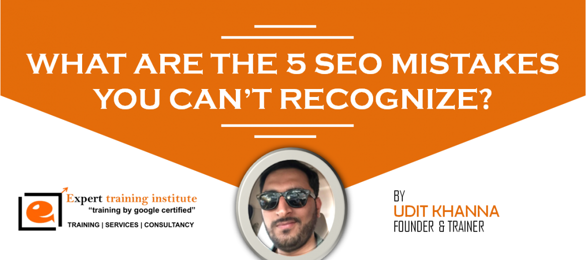 5 seo mistakes you can't recognize
