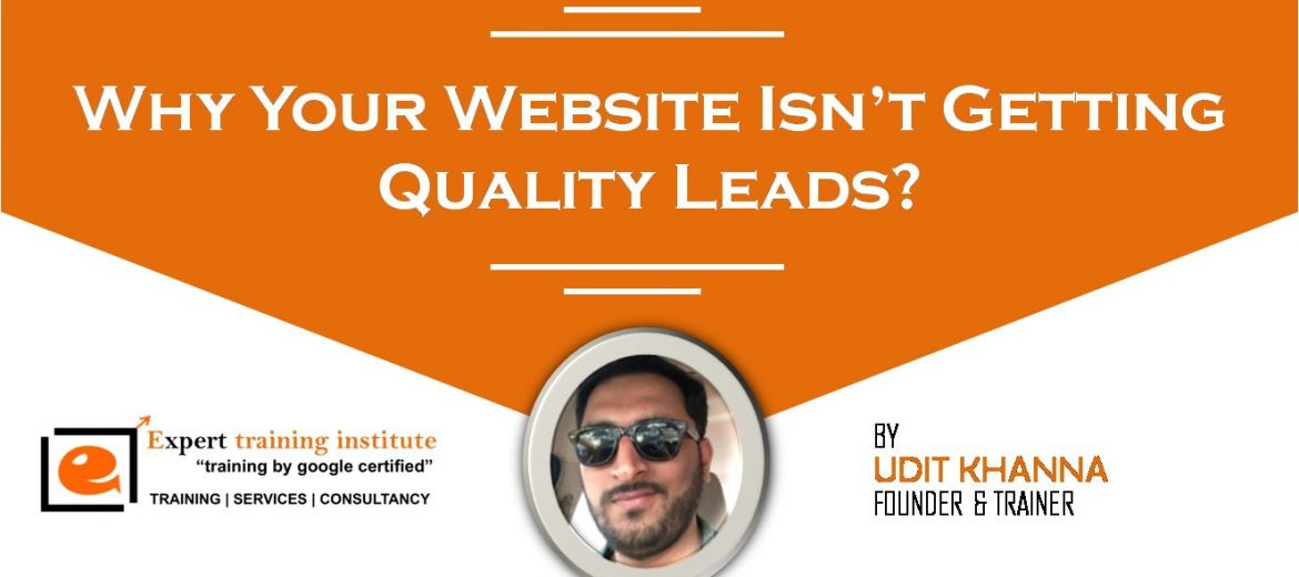 Why Your Website Isn't Getting Quality Leads
