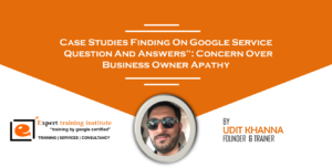 "Case Study Findings on Google Service ""Questions and Answers"": Concern over Business Owner Apathy"