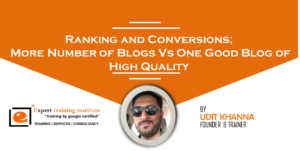 Ranking and Conversions; More Number of Blogs Vs One Good Blog of High Quality