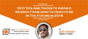 SEO Tips And Tricks To Grow A Website From Zero To Hero to Be In The Future in 2018