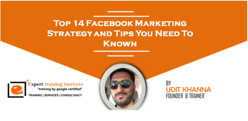 Top 15 Facebook Marketing Strategy and Tips You Need To Known
