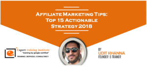 Affiliate Marketing Tips: Top 15 Actionable Strategy 2018