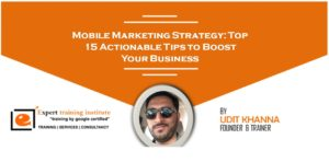 Mobile Marketing Strategy: Top 15 Actionable Tips to Boost Your Business