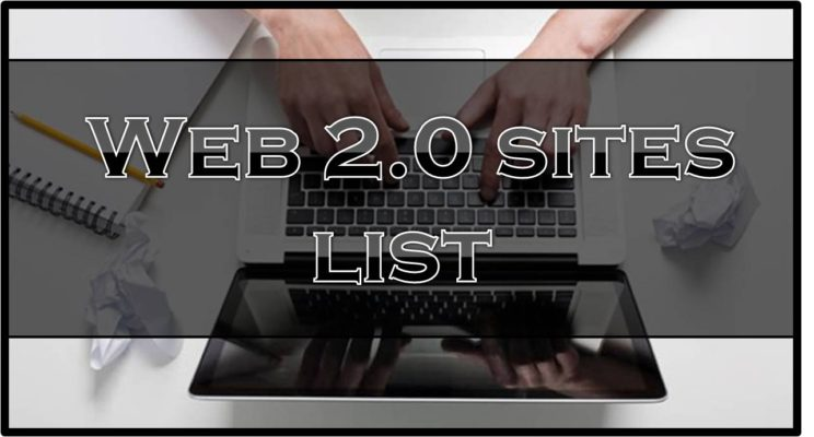 Top 70 Dofollow High DA Web 2.0 sites list in 2018