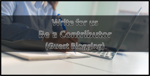 Free Write for Us and Guest Post Opportunity – SEO, SMO, Digital Marketing