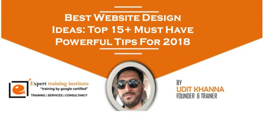 Best Website Design Ideas: Top 15+ Must Have Powerful Tips For 2018