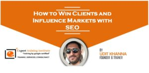 How to Win Clients and Influence Markets with SEO