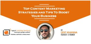Top Content Marketing Strategies and Tips To Boost Your Business