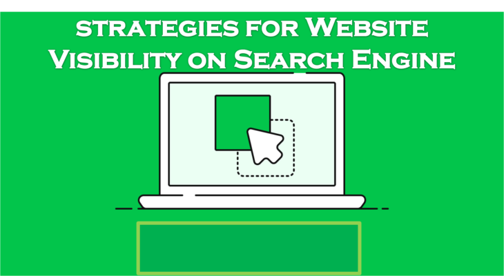 Top notch strategies for Website Visibility on Search Engine