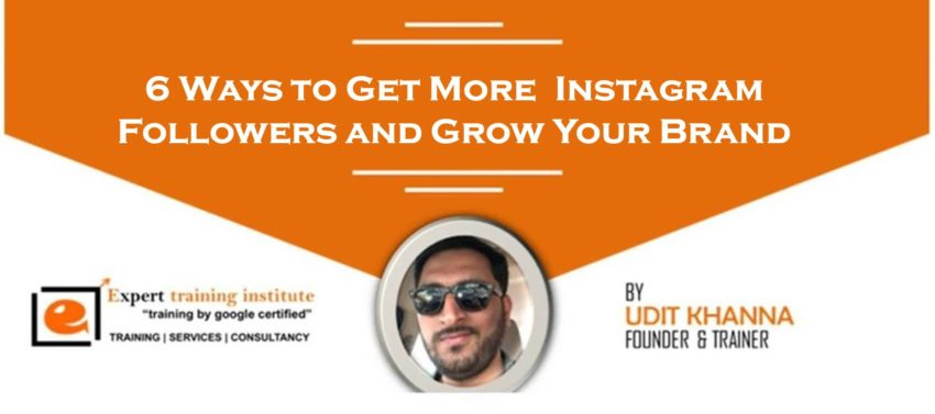 6 Ways to Get More Instagram Followers and Grow Your Brand