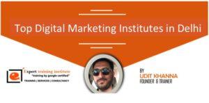 Top 10 Digital Marketing Training Institutes in Delhi [UPDATED 2019]