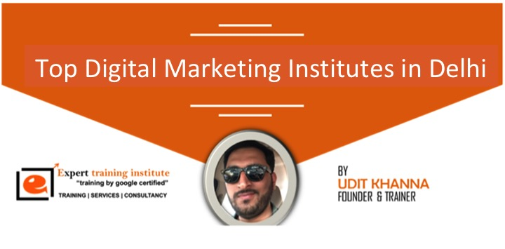 Top Digital Marketing Institutes of Delhi, INDIA in 2020 [UPDATED]