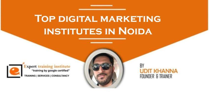 Top 10 Digital Marketing Training Institutes in Noida [UPDATED 2019]