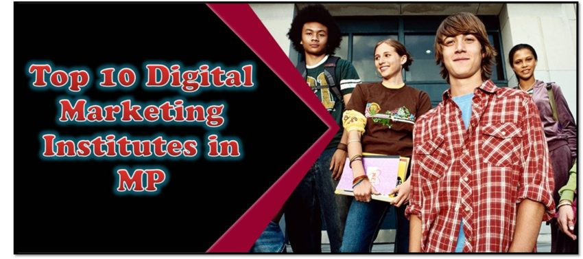 Best and Top 10 digital marketing institutes in MP