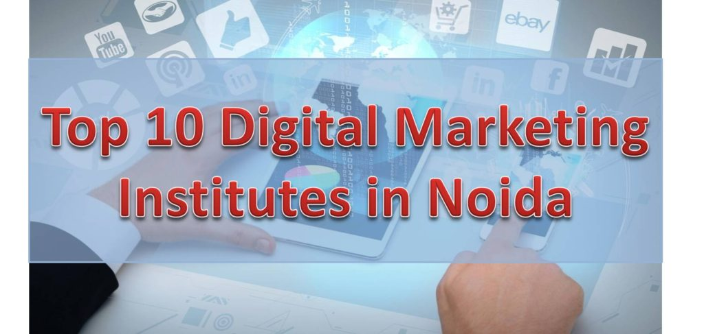Top 10 Digital Marketing Institutes in Noida