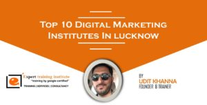 Top 10 Digital Marketing Training Institutes in Lucknow [UPDATED 2019]