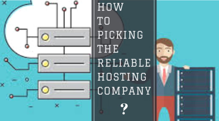 How to Picking the Reliable Hosting Company