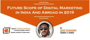What is Future Scope of Digital Marketing in India And Abroad in 2019