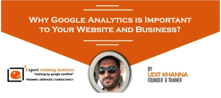Why Google Analytics is Important to Your Website and Business?