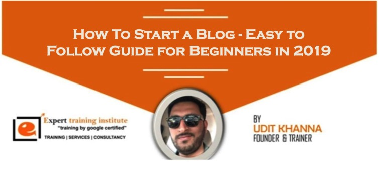 How To Start a Blog - Easy to Follow Guide for Beginners in 2019